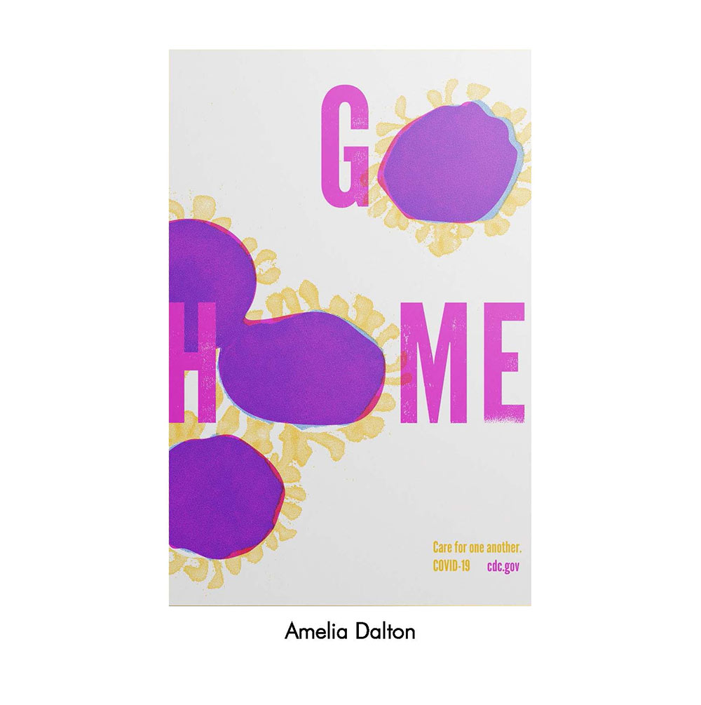 "poster in purple, pink, and yellow. Says ""Go Home."" The ""o"" in ""go"" and ""home"" are made to look like the COVID-19 virus."