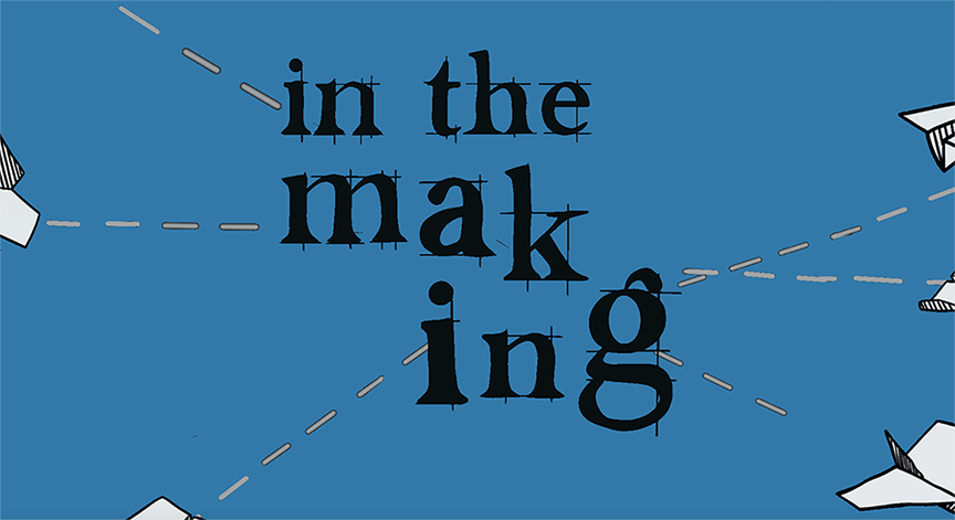 "Blue rectangle with black text, ""In the Making"""